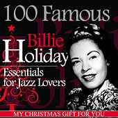 100 Famous Billie Holiday Essentials for Jazz Lovers (My Christmas Gift for You) von Billie Holiday