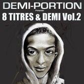 8 Titres Et Demi, Vol. 2 de Demi Portion