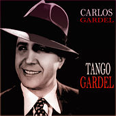 Tango Gardel (75 Original Tracks) von Carlos Gardel