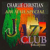 Air Mail Special (Jazz Club Collection) de Charlie Christian