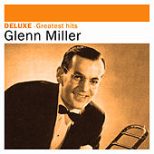 Deluxe: Greatest Hits by Glenn Miller