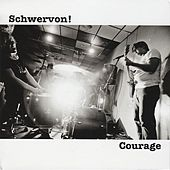 Courage by Schwervon!