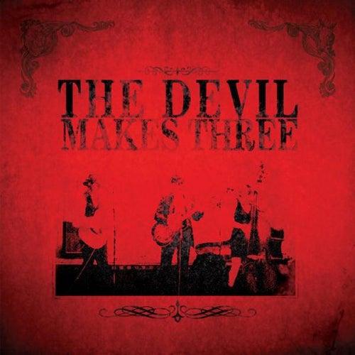 The Devil Makes Three by The Devil Makes Three