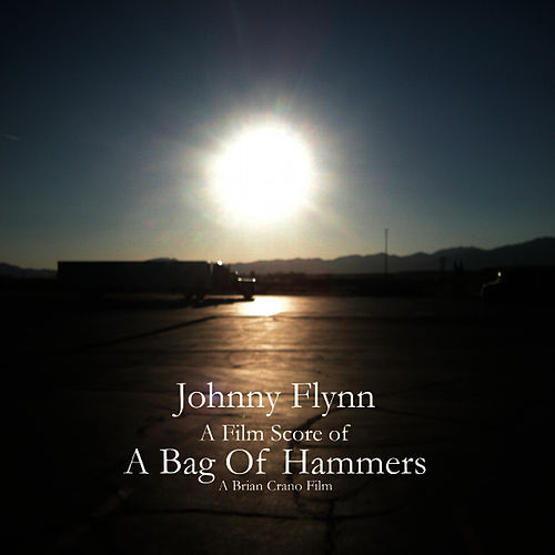 A Bag of Hammers (Film Score) by Johnny Flynn