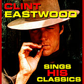 Sings His Classics by Clint Eastwood