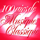 100 Airs De Musique Classique von Musique Classique