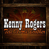 Tell It All Brother von Kenny Rogers