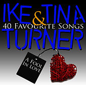 A Fool In Love - 40 Favourite Songs von Ike and Tina Turner