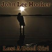 Lost A Good Girl fra John Lee Hooker
