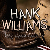 Hey Good Lookin' by Hank Williams