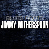 Blues Roots de Jimmy Witherspoon