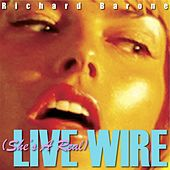 (She's a Real) Live Wire by Richard Barone