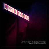 Until the End by Army of the Universe