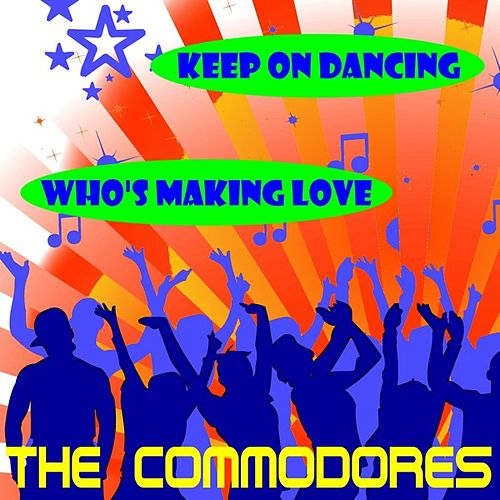 Keep On Dancing by The Commodores