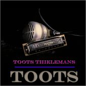 Toots by Toots Thielemans