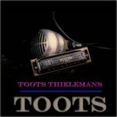 Toots von Toots Thielemans
