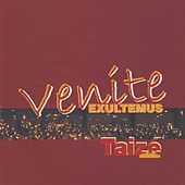 Venite Exultemus by Taizé