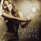 Habítame Siempre (Bonus Tracks Version) de Thalía
