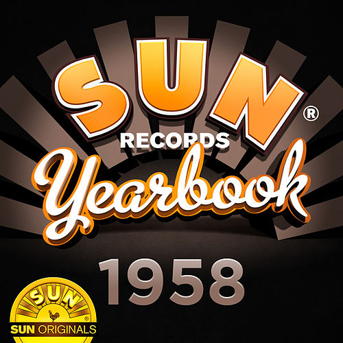 Sun Records Yearbook - 1958 by Various Artists