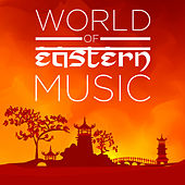 World of Eastern Music de Various Artists