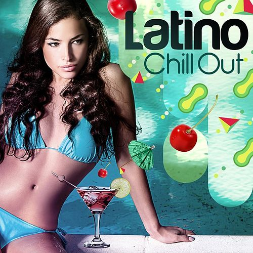 Latino Chill Out by Various Artists