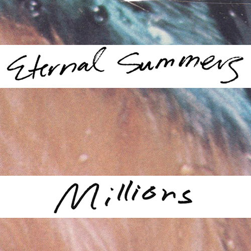 Millions by Eternal Summers