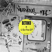 U So Fine EP von Betoko