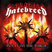 Put It To The Torch de Hatebreed