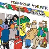 Professor Murder Rides the Subway by Professor Murder