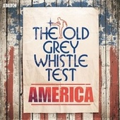 The Old Grey Whistle Test America by Various Artists