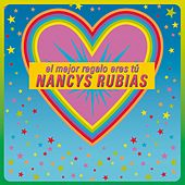 El mejor regalo eres tú (All I want for christmas is you) de Nancys Rubias