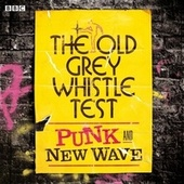 The Old Grey Whistle Test: Punk and New Wave by Various Artists