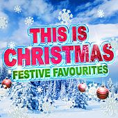 This Is Christmas - Festive Favourites de Various Artists
