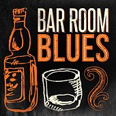 Bar Room Blues de Various Artists