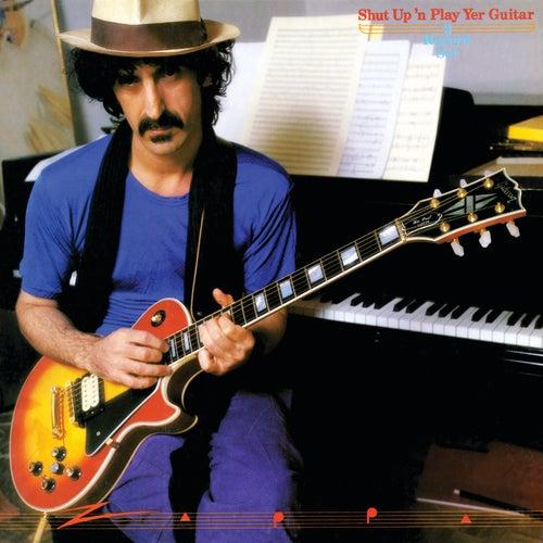Shut Up 'N Play Yer Guitar by Frank Zappa