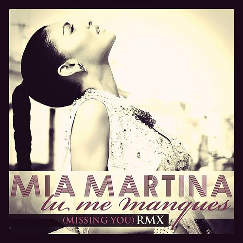 Tu me manques (Missing You) RMX - Single by Mia Martina