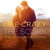 Like Crazy (The Score) (Original Motion Picture Score) by Dustin O'Halloran
