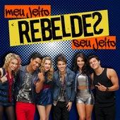 Meu Jeito, Seu Jeito von Rebeldes Brasil