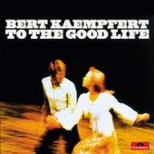 To The Good Life by Bert Kaempfert