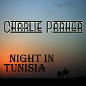 Night In Tunisia de Charlie Parker