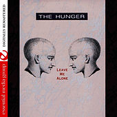 Leave Me Alone (Digitally Remastered) de The Hunger