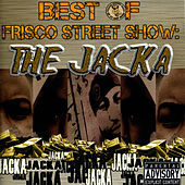 Best of Frisco Street Show: The Jacka by The Jacka