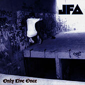 Only Live Once by J.F.A.