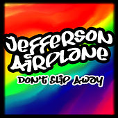Don't Slip Away von Jefferson Airplane