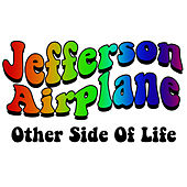 Other Side Of Life von Jefferson Airplane