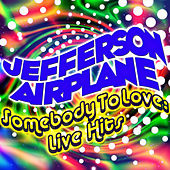 Somebody to Love: Live Hits von Jefferson Airplane