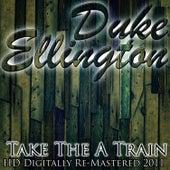 Take The A Train - (HD Digitally Re-Mastered 2011) von Duke Ellington