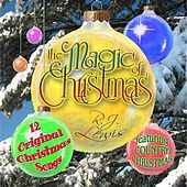 The Magic of Christmas by R.J. Lewis