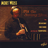 I'll Be Seeing You by Mort Weiss