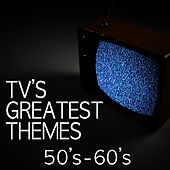 TV's Greatest Themes - 50's & 60's by TV Tunesters